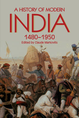 A History of Modern India, 1480-1950 - Anthem South Asian Studies (Paperback)