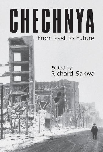 Chechnya: From Past to Future - Anthem Series on Russian, East European and Eurasian Studies (Hardback)
