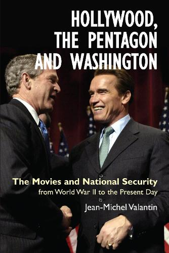 Hollywood, the Pentagon and Washington: The Movies and National Security from World War II to the Present Day (Hardback)