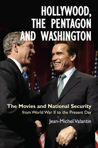 Hollywood, the Pentagon and Washington: The Movies and National Security from World War II to the Present Day (Paperback)