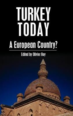 Turkey Today: A European Country? - Anthem Middle East Studies (Hardback)