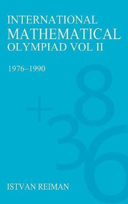 International Mathematical Olympiad Volume 2: 1976-1990 (Hardback)