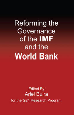Reforming the Governance of the IMF and the World Bank - Anthem Frontiers of Global Political Economy 1 (Paperback)