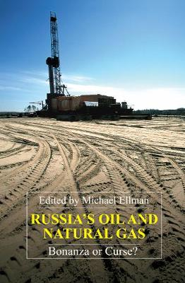 Russia's Oil and Natural Gas: Bonanza or Curse? - Anthem Series on Russian, East European and Eurasian Studies (Hardback)