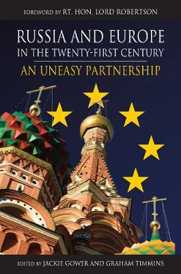 Russia and Europe in the Twenty-First Century: An Uneasy Partnership - Anthem Series on Russian, East European and Eurasian Studies (Hardback)