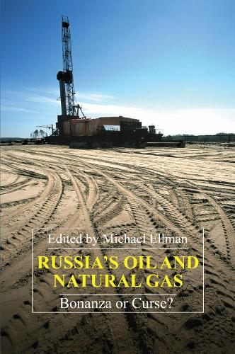 Russia's Oil and Natural Gas: Bonanza or Curse? - Anthem Series on Russian, East European and Eurasian Studies (Paperback)