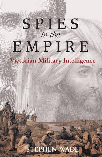 Spies in the Empire: Victorian Military Intelligence - Anthem Nineteenth-Century Series (Paperback)