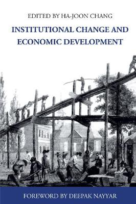 Institutional Change and Economic Development - Anthem Frontiers of Global Political Economy and Development 1 (Paperback)