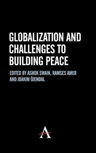 Globalization and Challenges to Building Peace - Anthem Studies in Peace, Conflict and Development (Hardback)
