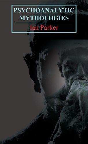Psychoanalytic Mythologies - Key Issues in Modern Sociology (Hardback)