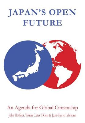 Japan's Open Future: An Agenda for Global Citizenship - Anthem Asia-Pacific Series (Hardback)