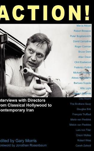 Action!: Interviews with Directors from Classical Hollywood to Contemporary Iran - Anthem Global Media and Communication Studies (Hardback)