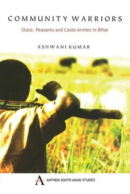 Community Warriors - Anthem South Asian Studies (Paperback)