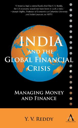 India and the Global Financial Crisis: Managing Money and Finance - Anthem Finance (Hardback)