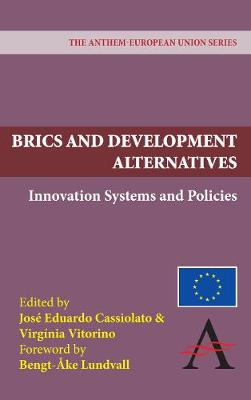 BRICS and Development Alternatives: Innovation Systems and Policies - Anthem Frontiers of Global Political Economy 1 (Paperback)