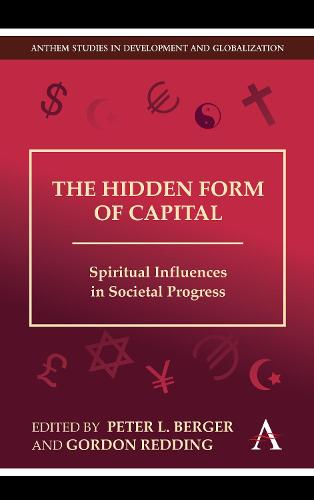The Hidden Form of Capital: Spiritual Influences in Societal Progress (Hardback)