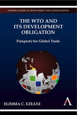 The WTO and its Development Obligation: Prospects for Global Trade (Hardback)