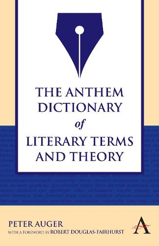 The Anthem Dictionary of Literary Terms and Theory - Anthem Nineteenth-Century Series (Paperback)