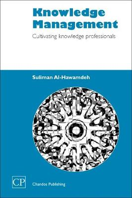 Knowledge Management: Cultivating Knowledge Professionals - Chandos Information Professional Series (Paperback)