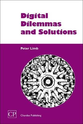 Digital Dilemmas and Solutions - Chandos Information Professional Series (Paperback)