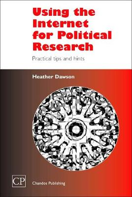 Using the Internet for Political Research: Practical Tips and Hints - Chandos Information Professional Series (Paperback)