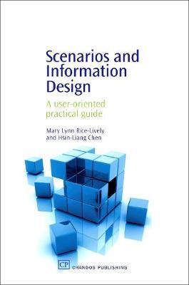 Scenarios and Information Design: A User-Oriented Practical Guide - Chandos Information Professional Series (Hardback)