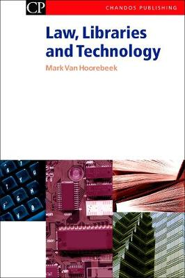 Law, Libraries and Technology - Chandos Information Professional Series (Paperback)