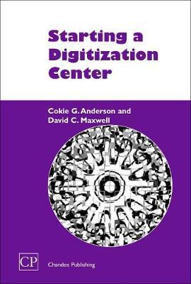 Starting a Digitization Center - Chandos Information Professional Series (Paperback)