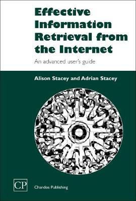 Effective Information Retrieval from the Internet: An Advanced User's Guide - Chandos Information Professional Series (Paperback)