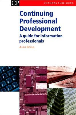 Continuing Professional Development: A Guide for Information Professionals - Chandos Information Professional Series (Paperback)