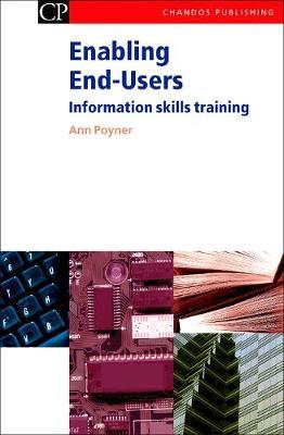 Enabling End-Users: Information Skills Training - Chandos Information Professional Series (Paperback)