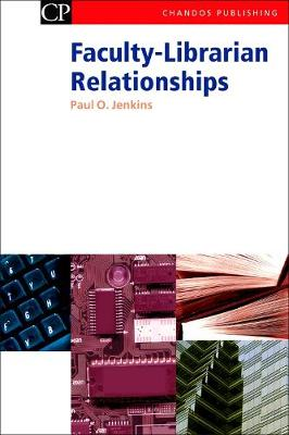Faculty-Librarian Relationships - Chandos Information Professional Series (Paperback)