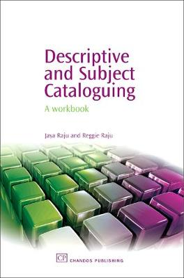 Descriptive and Subject Cataloguing: A Workbook - Chandos Information Professional Series (Hardback)