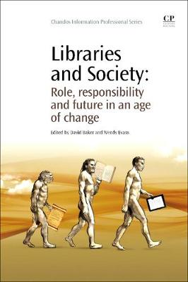 Libraries and Society: Role, Responsibility and Future in an Age of Change - Chandos Information Professional Series (Paperback)