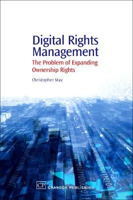 Digital Rights Management: A Librarian's Guide to Technology and Practise - Chandos Information Professional Series (Hardback)