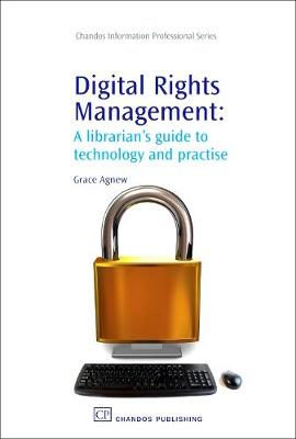 Digital Rights Management: The Problem of Expanding Ownership Rights - Chandos Information Professional Series (Hardback)