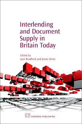 Interlending and Document Supply in Britain Today - Chandos Information Professional Series (Hardback)