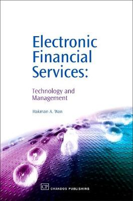 Electronic Financial Services: Technology and Management (Hardback)