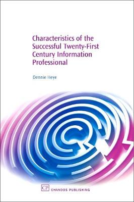 Characteristics of the Successful 21St Century Information Professional - Chandos Information Professional Series (Hardback)