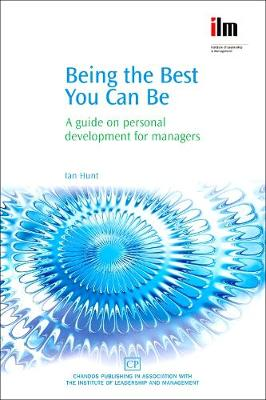 Being the Best You Can Be: A Guide on Personal Development for Managers (Paperback)
