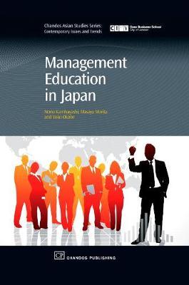 Management Education in Japan - Chandos Asian Studies Series (Hardback)