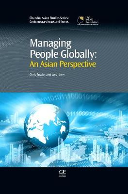 Managing People Globally: An Asian Perspective - Chandos Asian Studies Series (Hardback)