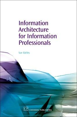 Information Architecture for Information Professionals - Chandos Information Professional Series (Hardback)