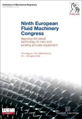 Ninth European Fluid Machinery Congress: Ninth European Fluid Machinery Congress Hague, The Netherlands, April 2006 (Hardback)