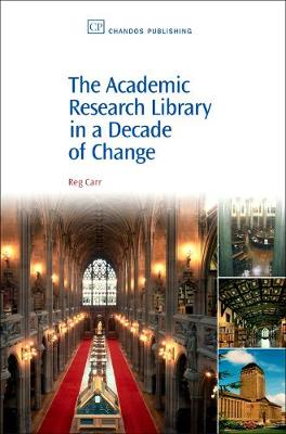 The Academic Research Library in A Decade of Change - Chandos Information Professional Series (Paperback)