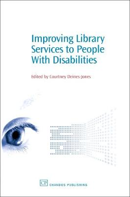 Improving Library Services to People with Disabilities - Chandos Information Professional Series (Hardback)