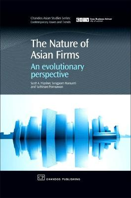 The Nature of Asian Firms: An Evolutionary Perspective - Chandos Asian Studies Series (Hardback)