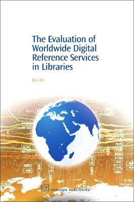 The Evaluation of Worldwide Digital Reference Services in Libraries - Chandos Information Professional Series (Paperback)