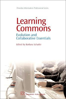Learning Commons: Evolution and Collaborative Essentials - Chandos Information Professional Series (Paperback)