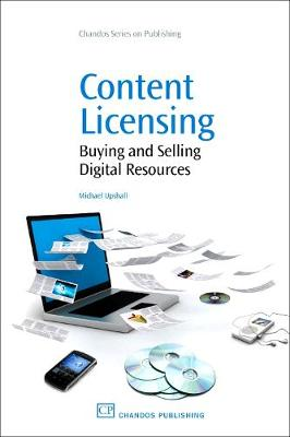 Content Licensing: Buying and Selling Digital Resources - Chandos Information Professional Series (Paperback)